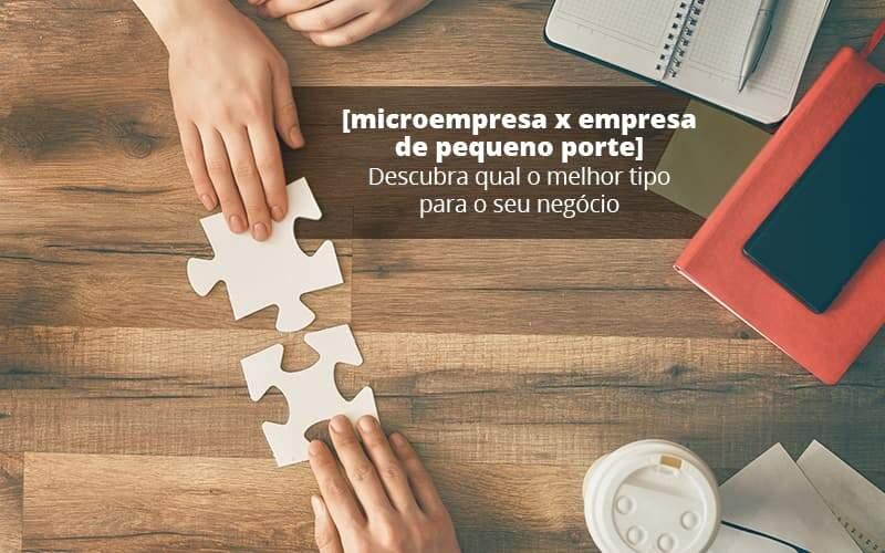 Microempresa X Empresa De Pequeno Porte Descubra Qual O Melhor Tipo Para O Seu Negocio Post (1) - Quero Montar Uma Empresa