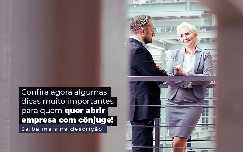 Confira Agora Algumas Dicas Muito Importantes Para Quem Quer Abrir Empresa Com Conjuge Post (1) - Quero Montar Uma Empresa
