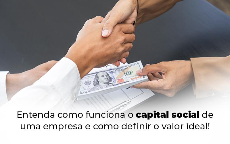 Entenda Como Funciona O Capital Social De Uma Empresa E Como Definir O Valor Ideal Blog - Contabilidade em Alphaville - SP | Analise Contabilidade